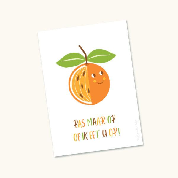 Wenskaart Appelsien Pas maar op of ik eet u op